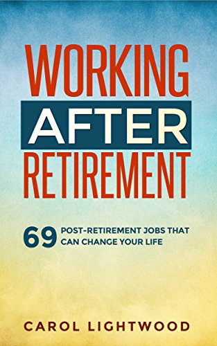 Working After Retirement: 69 post-retirement jobs that can change your life (Best Part Time Jobs For Retirees)