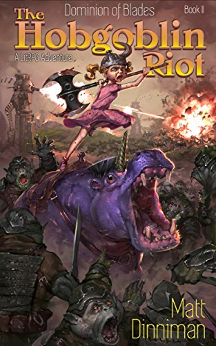 The Hobgoblin Riot: Dominion of Blades Book 2: A LitRPG Adventure