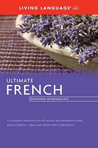 Ultimate French Beginner-Intermediate (Coursebook) (Ultimate Beginner-Intermediate) (Best French Language Learning Program)