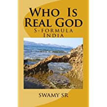 Who  Is  Real God: S-formula India