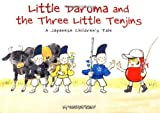 Little Daruma and the Three Little Tenjins: A Japanese Children's Tale (Little Daruma Series)