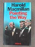 Pointing the Way 1959-1961, Harold Macmillan, 0060127414