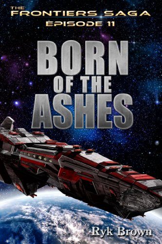 "Ep.#11 - ""Born of the Ashes"" (The Frontiers Saga)"