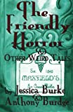 The Friendly Horror and Other Weird Tales, Jessica Burke and Anthony Burdge, 1491036214