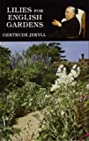 Lilies for English Gardens, Gertrude Jekyll, 1851492135