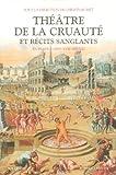 img - for Th???????    tre de la cruaut???? et r????cits sanglants (French Edition) by Christian Biet (2006-08-02) book / textbook / text book