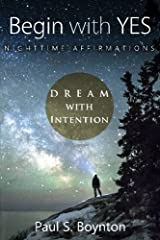 Begin with Yes - Nighttime Affirmations Paperback