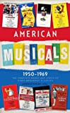 img - for American Musicals: The Complete Books and Lyrics of Eight Broadway Classics 1950-1969: Guys and Dolls / The Pajama Game / My Fair Lady / Gypsy / A ... Roof / Cabaret / 1776 (Library of America) book / textbook / text book