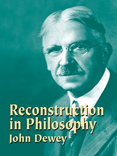 Reconstruction in Philosophy (English Edition)