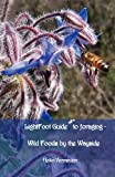 Lightfoot Guide to Foraging - Wild Foods by the Wayside, Heiko Vermeulen, 2917183233