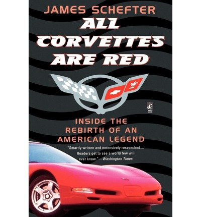 All Corvettes are Red: Inside the Rebirth of an American Legend (Paperback) - Common