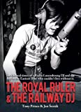 The Royal Ruler & the Railway DJ: The Autobiographies of Tony Prince and Jan Sestak