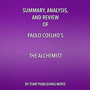 summary analysis and review of paulo coelho s the alchemist  summary analysis and review of paulo coelho s the alchemist audiobook
