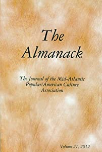 The Almanack: The Journal of the Mid-Atlantic Popular/American Culture Association (Volume 21, 2012)