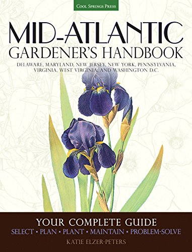 West Virginia Flower - Mid-Atlantic Gardener's Handbook: Your Complete Guide: Select, Plan, Plant, Maintain, Problem-Solve - Delaware, Maryland, New Jersey, New York, Pennsylvania, Virginia, West Virginia, Washington D.C.