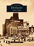 Front cover for the book Detroit: 1930-1969 by David Lee Poremba