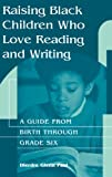 Raising Black Children Who Love Reading and Writing:: A Guide from Birth Through Grade Six