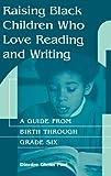 Raising Black Children Who Love Reading and Writing, Dierdre Paul, 089789555X