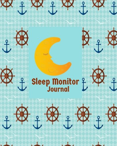 """Download Sleep Monitor Journal: Monitor & Track Sleeping Hours & Insomnia, Notebook to Aid Sleep Problems, Daily Sleeping Record Book, Large 8""""x10"""" Paperback (Health Log) (Volume 27) pdf epub"""