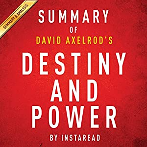 Summary of Destiny and Power by Jon Meacham   Includes Analysis Audiobook