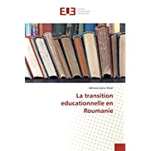 TRANSITION EDUCATIONNELLE EN ROUMANIE (LA)