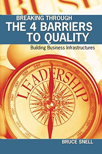 Breaking Through the 4 Barriers to Quality: Building Business Infrastructures