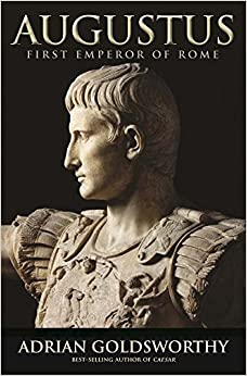 Book Augustus: First Emperor of Rome by Goldsworthy Adrian (2015-09-22)