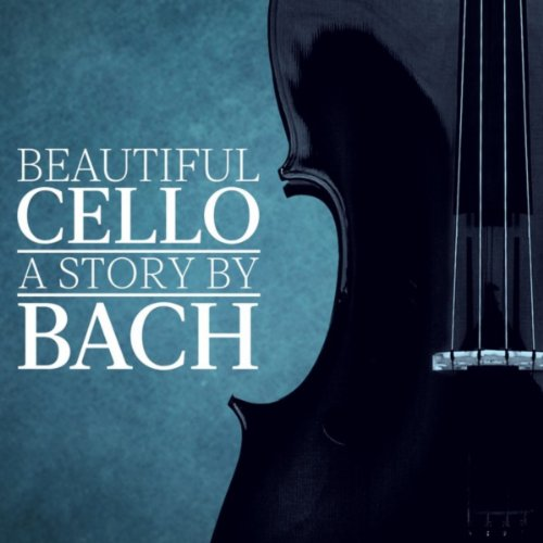 ... Beautiful Cello: A Story by Bach