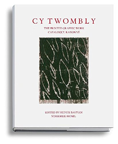 Cy Twombly: Catalogue Raisonné of Printed Graphic Work by Schirmer Mosel