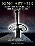 King Arthur and the Knights of the Round Table: Stories of Camelot and the Quest for the Holy Grail (Histories)