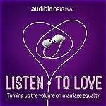 Listen to Love | Tom Ballard,Joel Creasey,Damon Young,Catherine Cole,Fiona Killackey,Romy Ash