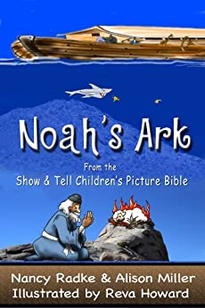 Noah's Ark, Children's Picture Bible Stories (Show & Tell Bible) (Show & Tell Bible series) by [Radke, Nancy, Miller, Alison]