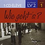 Wie Geht'S ? Allemand Lv2  Annee 1 - CD Audio Eleve - Édition 2005