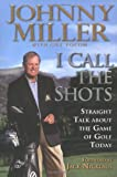 I Call the Shots, Johnny Miller and Guy Yocom, 1592400655