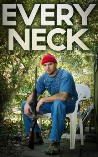 Redneck Choppers - Every Neck: A Man-on-Man Mega-Bundle (13 Jaw-Dropping Hick and Hillbilly Stories!) (The Best of the Redneck Screw Society)