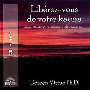 Libérez-vous de votre karma | Livre audio
