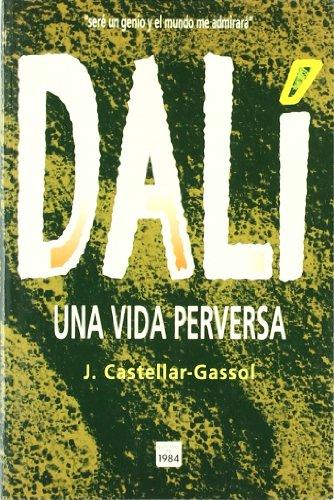 Descargar Libro Dalí. Una Vida Perversa Joan Castellar-gassol