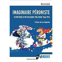 Imaginaire péroniste: Esthétique d'un discours politique (1966-1976) (Des Amériques) (French Edition)