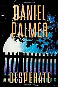 Desperate by Daniel Palmer (2014-04-29)