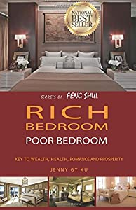 Rich bedroom poor bedroom: Secrets of Feng Shui key to: wealth, health,romance and  prosperity