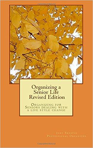 Organizing a Senior Life: Revised Edition (Organizing Lives)