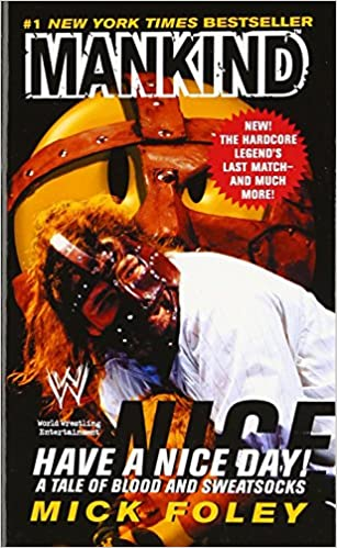 have a nice day a tale of blood and sweatsocks amazoncouk mick foley 9780061031014 books