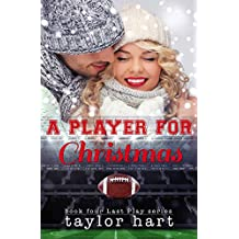 A Player for Christmas: Book 4 The Last Play Romance Series (A Companion to Bachelor Billionaire Romances) (The Last Play Series)