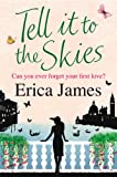 Tell It to the Skies, Erica James, 075289336X