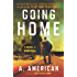 Going Home: A Novel (The Survivalist Series Book 1)