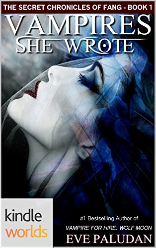 Vampire for Hire: Vampires She Wrote (Kindle Worlds Novella) (The Secret Chronicles of Fang Book 1) by [Paludan, Eve]