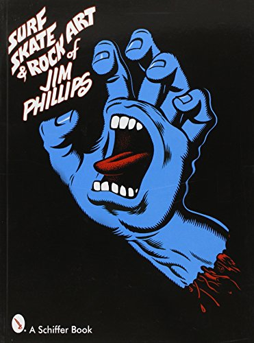 (Surf, Skate and Rock Art of Jim Phillips )
