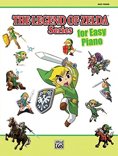 The Legend of Zelda for Easy Piano: Easy Piano Solos Music Legends