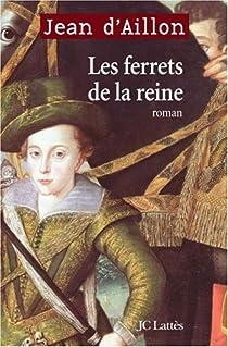 Télécharger Les ferrets de la reine PDF En Ligne Jean d'Aillon