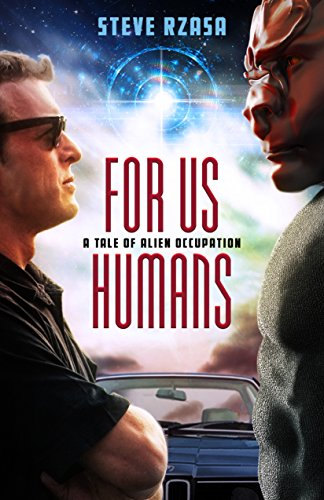 For Us Humans: A Tale of Alien Occupation by [Rzasa, Steve]